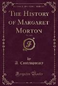 The History of Margaret Morton, Vol. 2 of 3 (Classic Reprint)