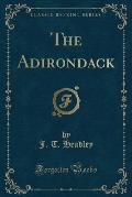 The Adirondack (Classic Reprint)