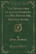 The Adventures of Joseph Andrews and His Friend Mr. Abraham Adams, Vol. 2 (Classic Reprint)