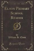Elson Primary School Reader, Vol. 4 (Classic Reprint)