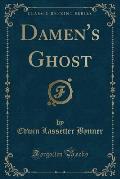 Damen's Ghost (Classic Reprint)