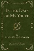 In the Days of My Youth, Vol. 1 of 3 (Classic Reprint)