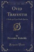 Ovid Travestie: A Burlesque Upon Ovid's Epistles (Classic Reprint)