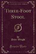Three-Foot Stool (Classic Reprint)