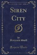 Siren City (Classic Reprint)