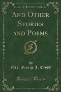 And Other Stories and Poems (Classic Reprint)