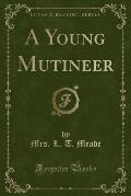 A Young Mutineer (Classic Reprint)