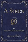 A Siren, Vol. 2 of 3 (Classic Reprint)