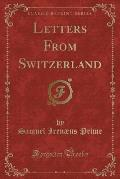 Letters from Switzerland (Classic Reprint)