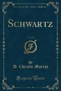 Schwartz, Vol. 1 of 2 (Classic Reprint)