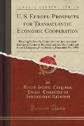 U. S. Europe: Prospects for Transatlantic Economic Cooperation: Hearing Before the Committee on International Relations, House of Re