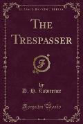 The Trespasser (Classic Reprint)