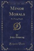 Minor Morals: For Young People (Classic Reprint)