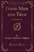 Good Men and True: And Hit the Line (Classic Reprint)