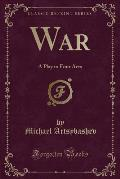 War: A Play in Four Acts (Classic Reprint)