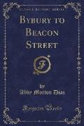 Bybury to Beacon Street (Classic Reprint)