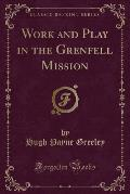 Work and Play in the Grenfell Mission (Classic Reprint)