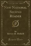 New National Second Reader (Classic Reprint)