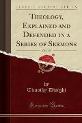 Theology, Explained and Defended in a Series of Sermons, Vol. 3 of 5 (Classic Reprint)