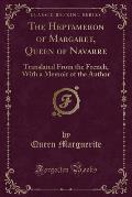 The Heptameron: Of Margaret, Queen of Navarre (Classic Reprint)