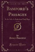 Bamford's Passages, Vol. 1 of 2: In the Life of a Radicaland Early Days (Classic Reprint)