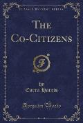 The Co-Citizens (Classic Reprint)