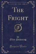 The Fright, Vol. 2 of 3 (Classic Reprint)