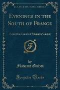 Evenings in the South of France: From the French of Madame Guizot (Classic Reprint)
