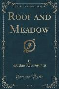 Roof and Meadow (Classic Reprint)