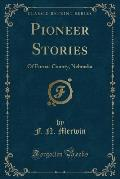 Pioneer Stories: Of Furnas County, Nebraska (Classic Reprint)