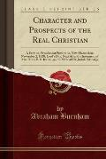 Character and Prospects of the Real Christian: A Sermon, Preached at Pembroke, New-Hampshire, November 2, 1828, Lord's Day, Next After the Interment o