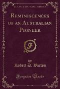 Reminiscences of an Australian Pioneer (Classic Reprint)