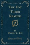 The Fox Third Reader (Classic Reprint)