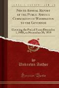 Ninth Annual Report of the Public Service Commission of Washington to the Governor: Covering the Period from December 1, 1918, to November 30, 1919 (C
