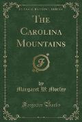The Carolina Mountains (Classic Reprint)