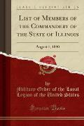 List of Members of the Commandery of the State of Illinois: August 1, 1890 (Classic Reprint)