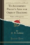 To Accompany Prang's AIDS for Object-Teaching: Trades and Occupations (Classic Reprint)