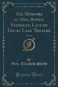 The Memoirs of Mrs. Sophia Baddeley, Late of Drury Lane Theatre, Vol. 5 of 6 (Classic Reprint)