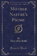 Mother Nature's Picnic (Classic Reprint)
