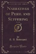 Narratives of Peril and Suffering, Vol. 2 of 2 (Classic Reprint)