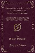 Narrative of the Sufferings of Massy Harbison, from Indian Barbarity: Giving an Account of Her Captivity, the Murder of Her Two Children, Her Escape,
