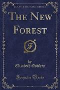 The New Forest (Classic Reprint)