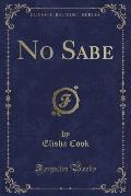 No Sabe (Classic Reprint)