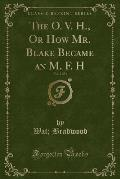 The O. V. H., or How Mr. Blake Became an M. F. H, Vol. 2 of 3 (Classic Reprint)