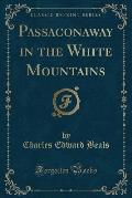 Passaconaway in the White Mountains (Classic Reprint)
