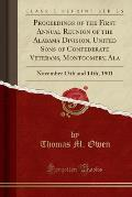 Proceedings of the First Annual Reunion of the Alabama Division, United Sons of Confederate Veterans, Montgomery, ALA: November 13th and 14th, 1901 (C