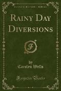Rainy Day Diversions (Classic Reprint)