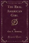 The Real American Girl (Classic Reprint)