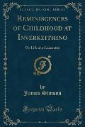 Reminiscences of Childhood at Inverkeithing: Or Life at a Lazaretto (Classic Reprint)
