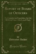 Report of Board of Officers: To Consider an Expedition for the Relief of Lieut. Greely and Party (Classic Reprint)